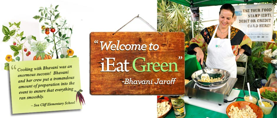 Welcome To iEat Green - Bhavani Jaroff